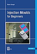 Injection Moulds for Beginners
