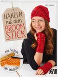 Häkeln mit dem Broomstick: Alte Technik neu e ...