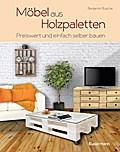 Möbel aus Holzpaletten: Schnell und einfach h ...