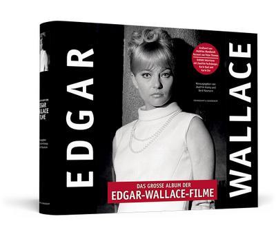 Das große Album der Edgar-Wallace-Filme - Handsigniert von Karin Baal: Der prachtvolle Bildband zu den 32 Rialto-/Constantin-Filmen der deutschen Kriminalserie 1959 - 1972