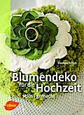 Blumendeko für die Hochzeit selbst gemacht