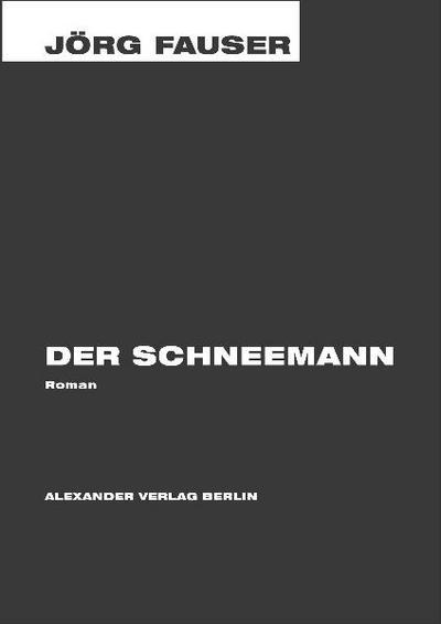 Jörg-Fauser-Edition, 3: Der Schneemann