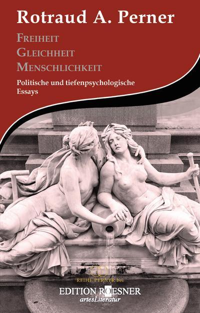 freiheit-gleichheit-menschlichkeit-politische-und-tiefenpsychologische-essays-reihe-perner-