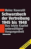 Schwarzbuch der Vertreibung 1945-1948; Das le ...