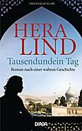 Tausendundein Tag: Roman nach einer wahren Ge ...