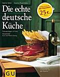 Die echte deutsche Küche: Typische Rezepte un ...