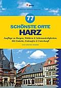 77 schönste Orte Harz: Ausflüge zu Burgen, Wä ...