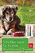 Schüßler-Salze für Hunde: Wirkung · Dosierung ...