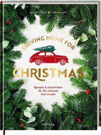 driving-home-for-christmas-rezepte-geschichten-fur-die-schonste-zeit-im-jahr