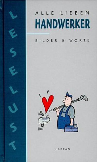 Alle lieben Handwerker: Bilder & Worte