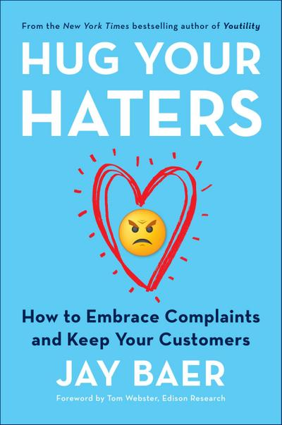 hug-your-haters-how-to-embrace-complaints-and-keep-your-customers