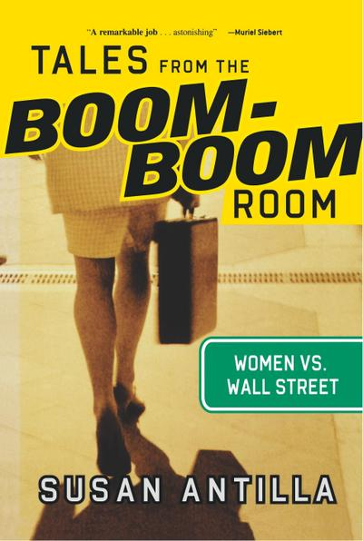 Tales from the Boom-Boom Room: Women vs. Wall Street - Bloomberg Press - Gebundene Ausgabe, Englisch, Susan Antilla, Women vs. Wall Street, Women vs. Wall Street