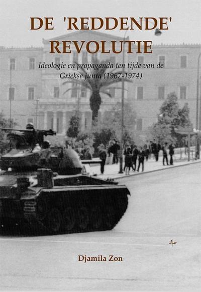 de-reddende-revolutie-ideologie-en-propaganda-ten-tijde-van-de-griekse-junta-1967-1974-