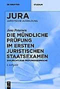 Die mündliche Prüfung im ersten juristischen Staatsexamen: Zivilrechtliche Prüfungsgespräche (De Gruyter Studium)