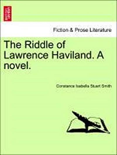 The Riddle of Lawrence Haviland. A novel. VOL. II.