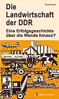 Die Landwirtschaft der DDR: Eine Erfolgsgesch ...