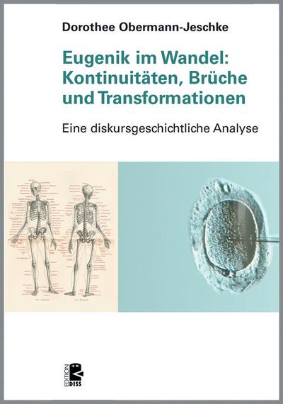 Eugenik im Wandel: Kontinuitäten, Brüche und Transformationen: Eine diskursgeschichtliche Analyse