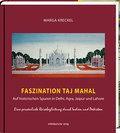 Faszination Taj Mahal; Auf historischen Spure ...