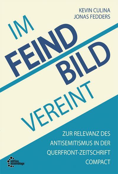 Im Feindbild vereint: Zur Relevanz des Antisemitismus in der Querfront-Zeitschrift Compact