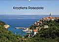 Kroatiens Reiseziele (Wandkalender 2018 DIN A2 quer)