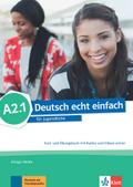 Deutsch echt einfach A2.1. Kurs- und Übungsbuch + MP3/MP4 Dateien online