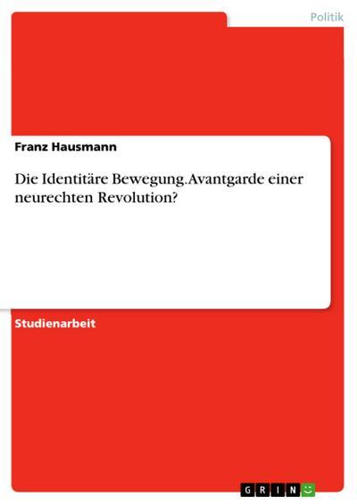 die-identitare-bewegung-avantgarde-einer-neurechten-revolution-