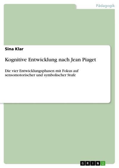 Kognitive Entwicklung nach Jean Piaget