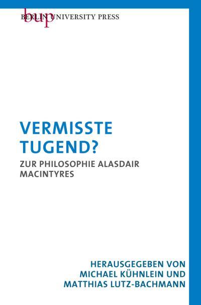 Vermisste Tugend?: Zur Philosophie Alasdair MacIntyres