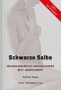 Schwarze Salbe: Heilung von Brust und Hautkre ...