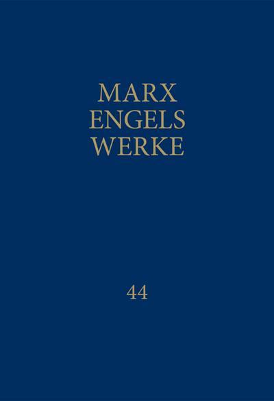 MEW / Marx-Engels-Werke Band 44