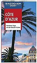 Baedeker SMART Reiseführer Cote d'Azur: Perfe ...