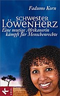 Schwester Löwenherz: Eine mutige Afrikanerin  ...