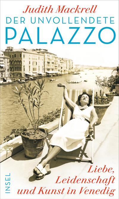 Der unvollendete Palazzo: Liebe, Leidenschaft und Kunst in Venedig