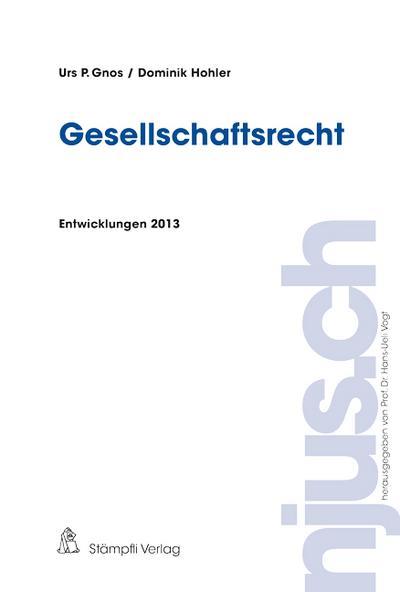 gesellschaftsrecht-entwicklungen-2013-njus-ch-