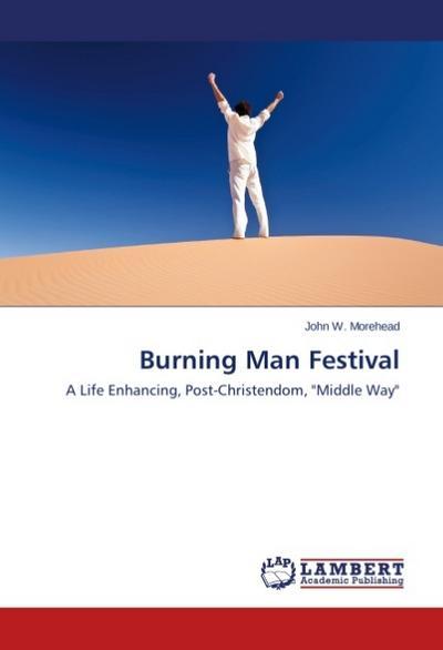 burning-man-festival-a-life-enhancing-post-christendom-middle-way, 36.20 EUR @ regalfrei-de