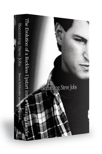 becoming-steve-jobs-the-evolution-of-a-reckless-upstart-into-a-visionary-leader
