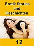 Erotik Stories und Geschichten 12