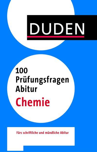 Duden – 100 Prüfungsfragen Abitur Chemie