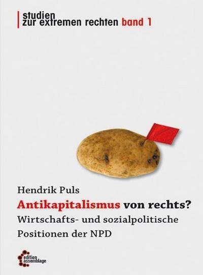 Antikapitalismus von rechts?: Wirtschafts- und sozialpolitische Positionen der NPD (Reihe Antifaschistische Politik (RAP))