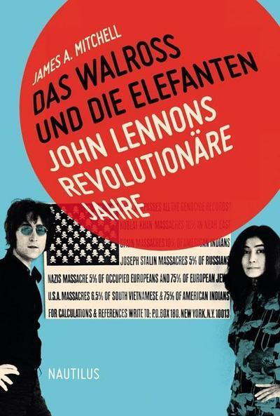 Das Walross und die Elefanten: John Lennons revolutionäre Jahre