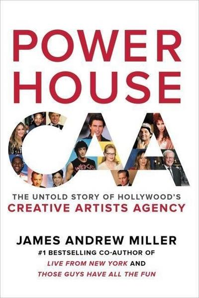 powerhouse-the-untold-story-of-hollywood-s-creative-artists-agency