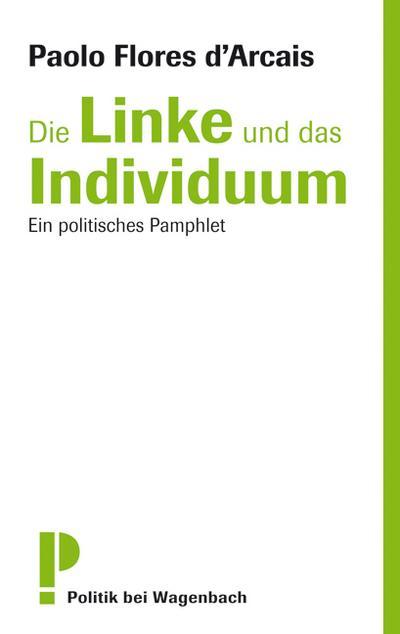 Die Linke und das Individuum. Ein politisches Pamphlet. (WAT)