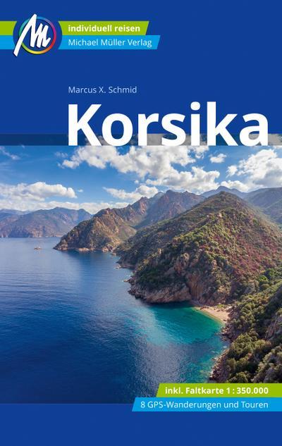 Korsika Reiseführer Michael Müller Verlag  Individuell reisen mit vielen praktischen Tipps.  Deutsch  177 farb. Fotos