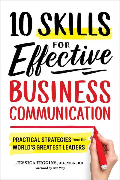 10-skills-for-effective-business-communication-practical-strategies-from-the-world-s-greatest-leade