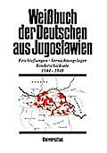 Weissbuch der Deutschen aus Jugoslawien.  Ers ...