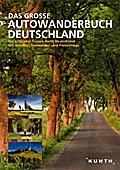 KUNTH Das Große Autowanderbuch: Die schönsten ...