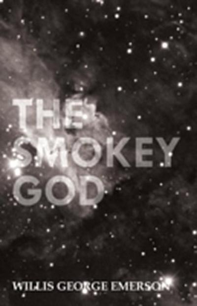Smokey God  Or, A Voyage to the Inner World