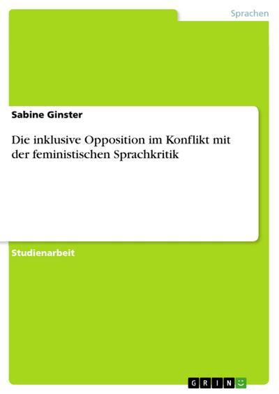Die inklusive Opposition im Konflikt mit der feministischen Sprachkritik