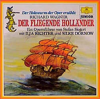 Der fliegende Holländer. Der Holzwurm der Oper erzählt. CD