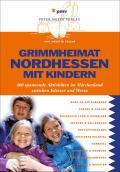 Grimmheimat Nordhessen mit Kindern: 400 spann ...